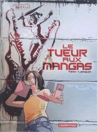 Le Tueur aux mangas T1 : , bd chez Casterman de Yann, Lamquet