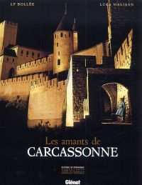 Les Amants de Carcassonne, bd chez Glénat de Bollée, Malisan, Fogolin