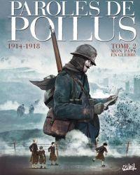 Paroles de poilus T2 : 1914-1918 – Mon papa en guerre (0), bd chez Soleil de Collectif