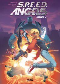 S.P.E.E.D. Angels T1 : Jour J (0), bd chez Soleil de Tarquin, Valente, Pop