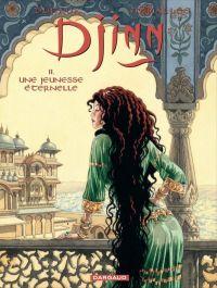 Djinn – cycle 3 : India, T11 : Une jeunesse éternelle (0), bd chez Dargaud de Dufaux, Miralles