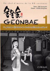 Geonbae T1 : Un panorama réjouissant des alcools traditionnels coréens, manga chez Clair de Lune de Kim, Hong