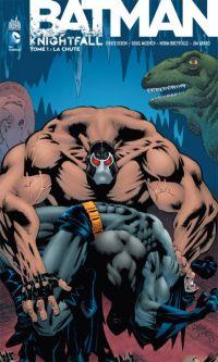 Batman - Knightfall T1 : La chute (0), comics chez Urban Comics de Moench, Dixon, Balent, Nolan, Breyfrogle, Aparo, Roy, Jones