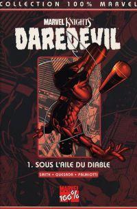 Daredevil - L'homme sans peur – 100% Marvel, T1 : Sous l'aile du diable (Marvel Knights) (0), comics chez Panini Comics de Smith, Quesada, Isanove, Palmiotti