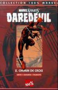 Daredevil - L'homme sans peur – 100% Marvel, T2 : Chemin de croix (Marvel Knights) (0), comics chez Panini Comics de Smith, Quesada, Isanove, Palmiotti