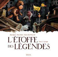 L'Etoffe des légendes T2 : La jungle, comics chez Soleil de Smith, Raicht, Wilson III, Conkling, DeVito