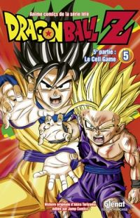 Dragon Ball Z – cycle 5 : Le cell game , T5, manga chez Glénat de Toriyama