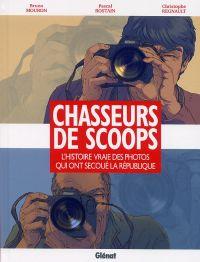 Chasseurs de scoops : L'Histoire vraie des photos qui ont secoué la république (0), bd chez Glénat de Mouron, Rostaing, Régnault