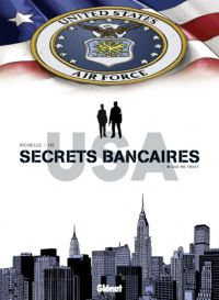 Secrets bancaires USA – cycle 2, T4 : In God we trust (0), bd chez Glénat de Richelle, Hé, Dupeyrat