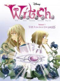 Witch T12 : A toi pour toujours (0), bd chez Glénat de Collectif