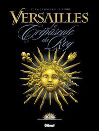 Versailles T1 : Le crépuscule du Roy (0), bd chez Glénat de Convard, Adam, Liberge, Chagnaud