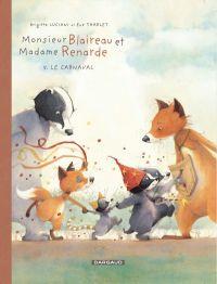 Monsieur Blaireau et Madame Renarde T5 : Le carnaval (0), bd chez Dargaud de Luciani, Tharlet
