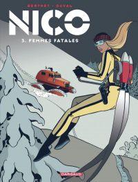 Nico T3 : Femmes fatales (0), bd chez Dargaud de Duval, Berthet, Hubert
