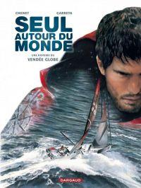 Seul autour du monde : Une histoire du Vendée Globe (0), bd chez Dargaud de Chenet, Garreta