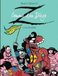 Z comme Don Diego T2 : La loi du marché (0), bd chez Dargaud de Fabcaro, Erre, Greff