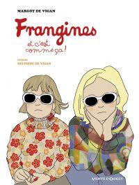 Frangines, et c'est comme ça !, bd chez Vents d'Ouest de de Vigan