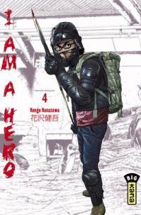 I am a hero T4, manga chez Kana de Hanazawa