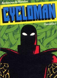 Cycloman, bd chez Cornelius de Berberian, Mardon