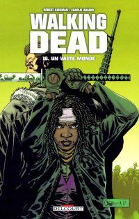 Walking Dead T16 : Un vaste monde (0), comics chez Delcourt de Kirkman, Adlard, Rathburn