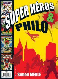 Super-héros & philo, bd chez Bréal de Merle, Collectif