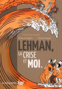 Lehman, la crise et moi, bd chez La boîte à bulles de Papin, Appert