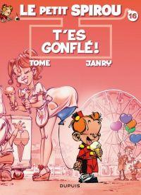 Le petit Spirou T16 : T'es gonflé (0), bd chez Dupuis de Tome, Janry, de Becker