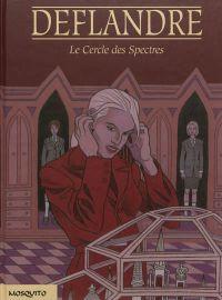 Le Cercle des spectres : , bd chez Mosquito de Deflandre