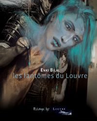 Les Fantômes du Louvre, bd chez Futuropolis de Bilal