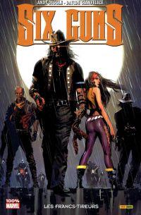 Six Guns : Les francs-tieurs (0), comics chez Panini Comics de Diggle, Gianfelice, McCaig, Guice