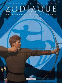 Zodiaque T9 : Le Voyage du Sagittaire (0), bd chez Delcourt de Corbeyran, Malisan, Francescutto, Ehretsmann