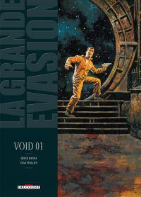 La Grande évasion T3 : Void 01, bd chez Delcourt de Hanna, Phillips, Hubert