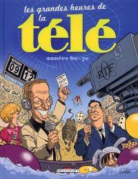 Les grandes heures de la télé T1 : Les années 60-70 (0), bd chez Delcourt de Collectif