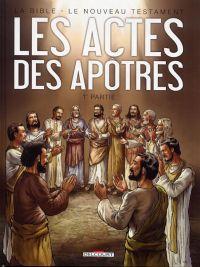 La Bible T1 : Les actes des Apôtres (0), bd chez Delcourt de Dufranne, Camus, Bozic, Svart