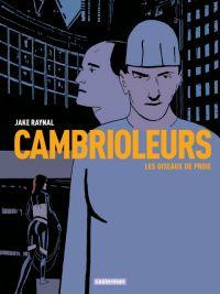 Les Cambrioleurs T1 : Les oiseaux de proie (0), bd chez Casterman de Raynal