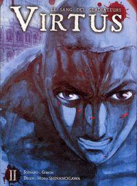 Virtus - le sang des gladiateurs T2, manga chez Ki-oon de Gibbon, Shinanogawa