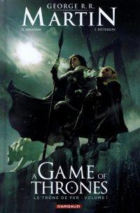 A Game of thrones – Saison 1, T1 : Le trône de fer (0), comics chez Dargaud de Abraham, Martin, Patterson, Nunes, Ross