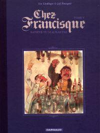 Chez Francisque T5 : Satiété, tu m'auras pas ! (0), bd chez Dargaud de Lindingre, Pourquié