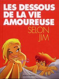 Les Dessous de la vie amoureuse, bd chez Vents d'Ouest de Jim, Juan, Delphine, Brunet, Le Prince