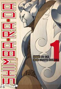 Shimba-ra-da  T1, manga chez Tonkam de Oka, Shiozuka