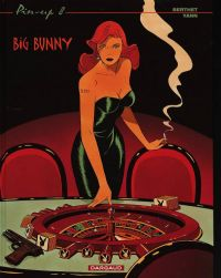 Pin-up T8 : Big Bunny (0), bd chez Dargaud de Yann, Berthet, Denoulet