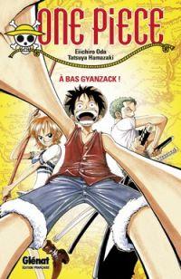 One Piece - A bas Gyanzack ! : , manga chez Glénat de Oda