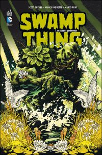 Swamp Thing T1 : De sève et de cendres (0), comics chez Urban Comics de Snyder, Rudy, Paquette, Ibañez, Fairbairn, Baron, Lacombe, Staples, Loughridge