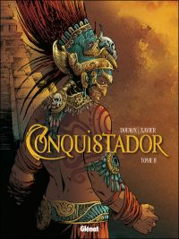 Conquistador – cycle 1, T2 : Livre II (0), bd chez Glénat de Dufaux, Xavier, Chagnaud