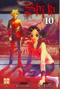 Shi Ki T10, manga chez Kazé manga de Ono, Fujisaki
