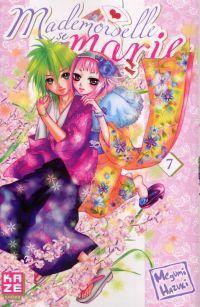 Mademoiselle se marie T7 : , manga chez Kazé manga de Hazuki