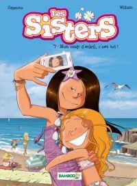 Les sisters T7 : Mon coup d'soleil, c'est toi ! (0), bd chez Bamboo de William, Cazenove