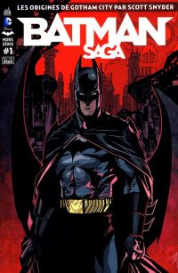 Batman Saga T1 : Les origines de Gotham City, comics chez Urban Comics de Parrott, Snyder, Higgins, Donovan, McCarthy, Nguyen, Major
