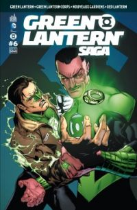 Green Lantern Saga T6, comics chez Urban Comics de Bedard, Tomasi, Milligan, Johns, Kirkham, Bernard, Choi, Pasarin, Benes, Sinclair, Eltaeb, Eyring, Ruffino, Mahnke