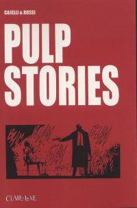 Pulp stories, comics chez Clair de Lune de Cajelli, Rossi