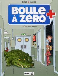 Boule à zéro T2 : Le gang des crocodiles (0), bd chez Bamboo de Zidrou, Ernst, Carpentier